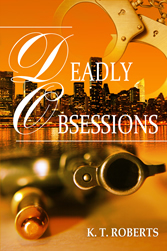 Deadly Obsessions by K. T. Roberts book cover