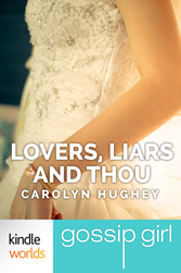 Gossp Girl: Lovers, Liars and Thou by Carolyn Hughey book cover