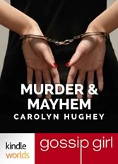 Gossp Girl: Murder & Mayhem by Carolyn Hughey