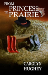 From Prairie to Princess by Carolyn Hughey book cover